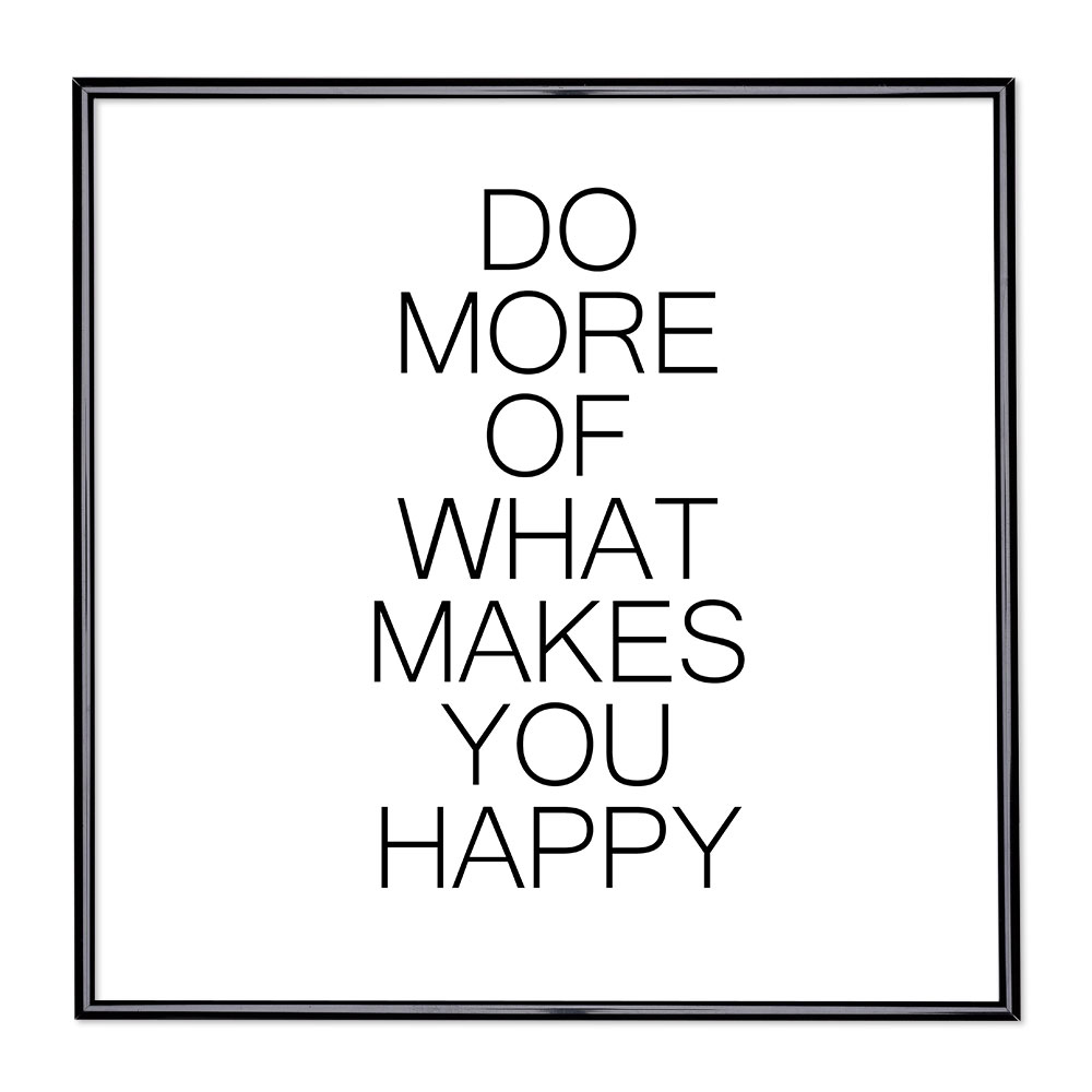 Marco con el lema - Do More Of What Makes You Happy