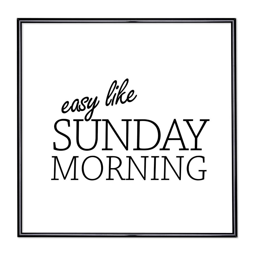 Marco con el lema - Easy Like Sunday Morning