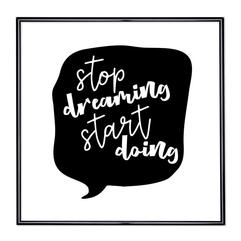 Marco con el lema - Stop Dreaming Start Doing