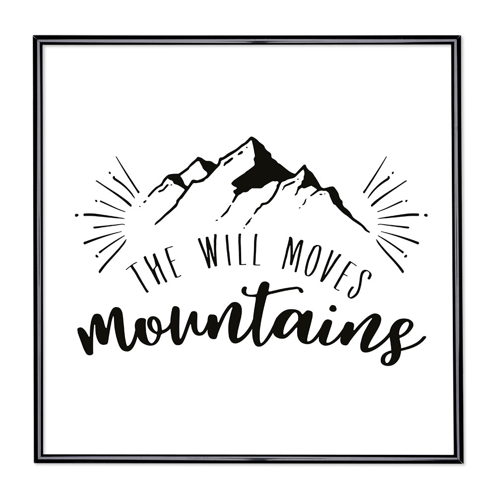 Marco con el lema - The Will Moves Mountains