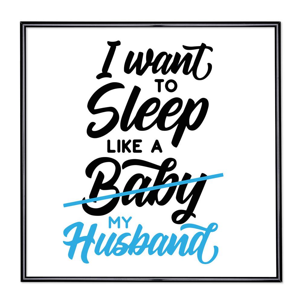Marco con el lema - I Want To Sleep Like A Baby