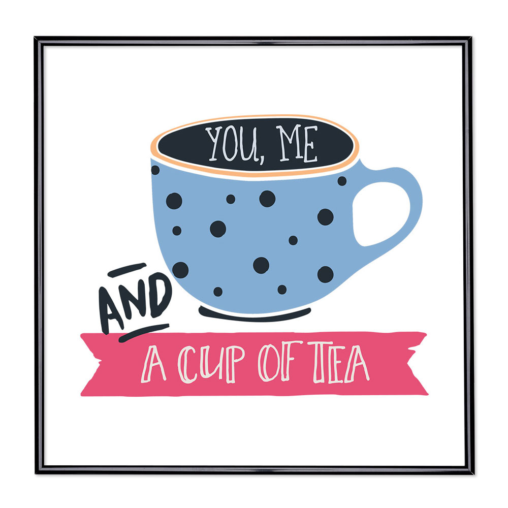 Marco con el lema - You Me And A Cup Of Tea
